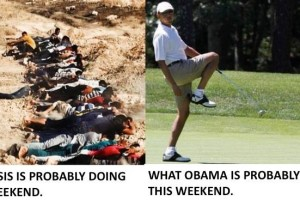 Obama golfs, while ISIS commits mass murders.