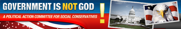Government Is Not God - A Political Action Commitee For Social Conservatives